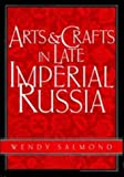 img - for Arts and Crafts in Late Imperial Russia (Modern Architecture and Cultural Identity) book / textbook / text book