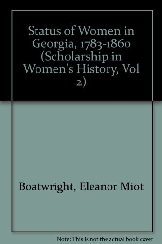 Status of Women in Georgia, 1783-1860 (Scholarship in Women's History, Vol 2)