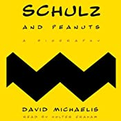 Schulz and Peanuts: A Biography | [David Michaelis]