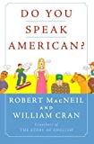 img - for Do You Speak American? Reprint edition by MacNeil, Robert, Cran, William (2005) Paperback book / textbook / text book
