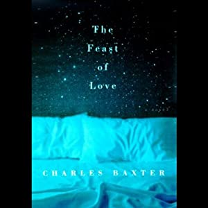 The Feast of Love: A Novel | [Charles Baxter]