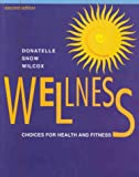 Wellness: Choices for Health and Fitness (053434836X) by Donatelle, Rebecca