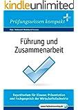 F�hrung und Zusammenarbeit f�r Wirtschaftsfachwirte: Vorbereitung auf die IHK-Klausuren 2015