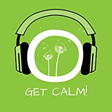 Get Calm!: Overcoming inner restlessness by hypnosis (       UNABRIDGED) by Kim Fleckenstein Narrated by Cathy Weber