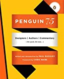 Penguin 75: Designers, Authors, Commentary (the Good, the Bad      )