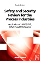Safety and Security Review for the Process Industries, 4th Edition Front Cover