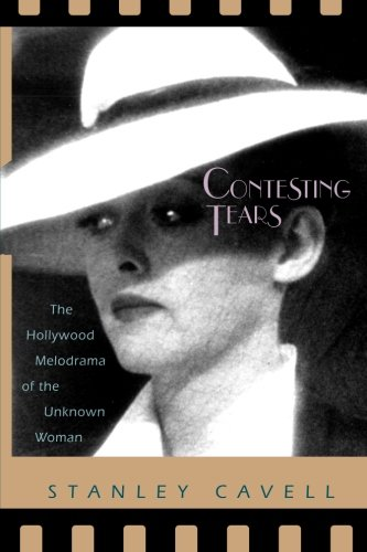 Contesting Tears: The Hollywood Melodrama of the Unknown...