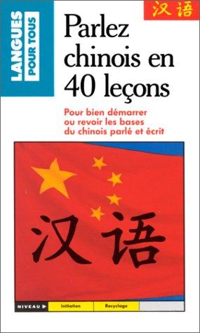 Parlez chinois en 40 leçons