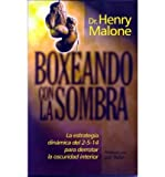 img - for [ BOXEANDO CON LA SOMBRA: THE DYNAMIC 2-5-14 STRATEGY TO DEFEAT THE DARKNESS WITHIN (SPANISH) ] By Dr Henry Malone ( Author) 2005 [ Paperback ] book / textbook / text book