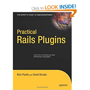 Practical Rails Plug-ins: Build Great Websites Fast (Expert's Voice in Web Development)