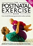 The Postnatal Exercise Book: A Six Month Fitness Programme for Mother and Baby