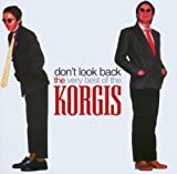 The Korgis Don't Look Back: The Very Best Of The Korgis