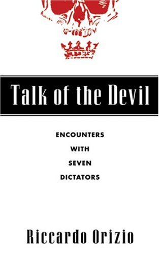 Image for Talk of the Devil: Encounters with Seven Dictators