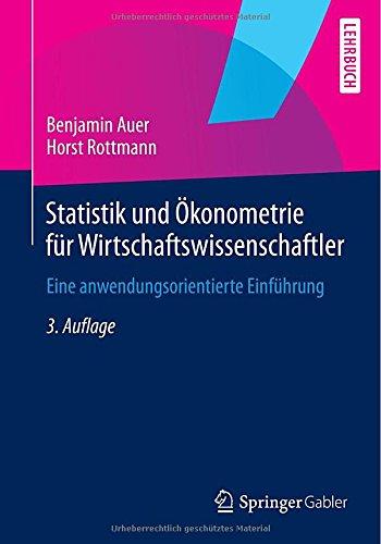 Statistik Und Ökonometrie Für Wirtschaftswissenschaftler: Eine Anwendungsorientierte Einführung (German Edition)