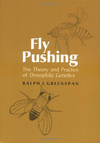 Amazon.com: Fly Pushing: The Theory and Practice of Drosophila Genetics (9780879694920): Ralph J. Greenspan: Books