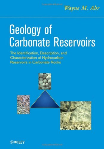 Geology of Carbonate Reservoirs: The Identification, Description and Characterization of Hydrocarbon Reservoirs in Carbonate Rocks