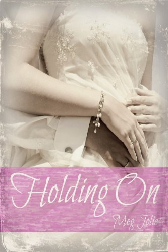 Holding On by Meg Jolie