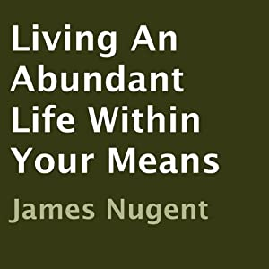 Living An Abundant Life Within Your Means Audiobook
