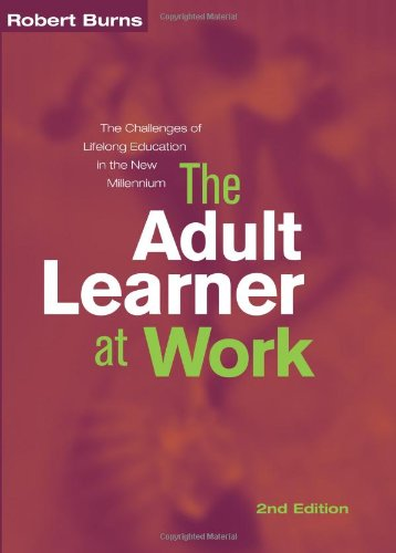 The Adult Learner At Work: A Comprehensive Guide To The Context, Psychology And Methods Of Learning For The Workplace front-686433