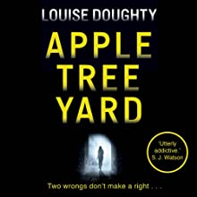 Apple Tree Yard (       UNABRIDGED) by Louise Doughty Narrated by Juliet Stevenson