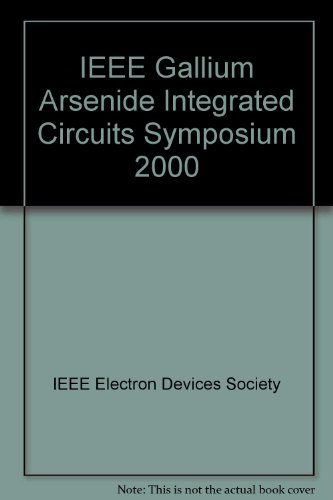 Gallium Arsenide Integrated Circuits (GAAS IC) Symposium Proceedings