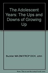 The Adolescent Years: Ups and Downs of Growing Up