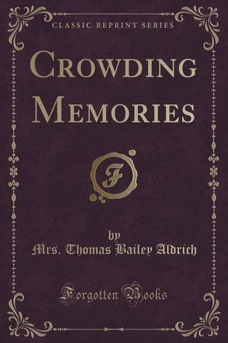 Crowding Memories (Classic Reprint)