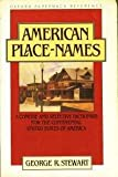 American Place-Names: A Concise and Selective Dictionary for the Continental United States of America (Oxford paperback reference) (0195037251) by Stewart, George R.