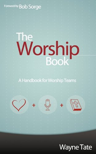 The Worship Book: A Handbook for Worship Teams