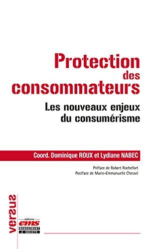 Protection des consommateurs: Les nouveaux enjeux du consumérisme