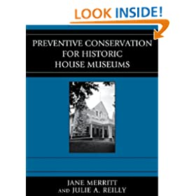Preventive Conservation for Historic House Museums (American Association for State and Local History)