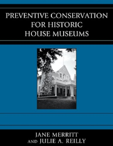 Julie A. Reilly  Jane Merritt - Preventive Conservation for Historic House Museums