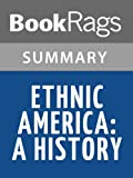 img - for Ethnic America: A History by Thomas Sowell | Summary & Study Guide book / textbook / text book
