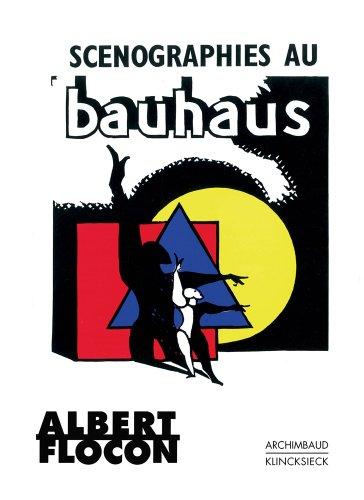 Scenographies au Bauhaus: Dessau 1927-1930  [Flocon, Albert] (Tapa Dura)