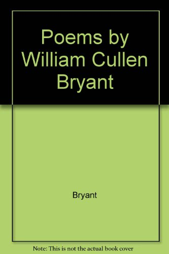 william cullen bryant biography essay Full-text paper (pdf): exploring william cullen bryant's positivity in the  in the  poem gladness of nature as well as the biography of william.