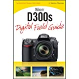 Nikon D300s Digital Field Guideby J. Dennis Thomas