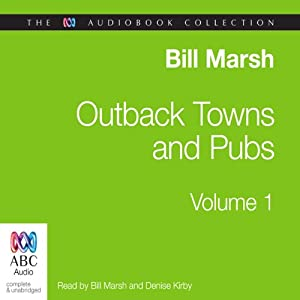 Outback Towns and Pubs, Volume 1 | [Bill 'Swampy' Marsh]