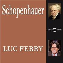 Arthur Schopenhauer: L'œuvre philosophique expliquée Discours Auteur(s) : Luc Ferry Narrateur(s) : Luc Ferry