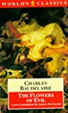 The Flowers of Evil (The World's Classics) (French and English Edition) (0192829726) by Baudelaire, Charles