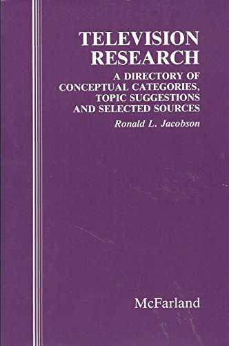 Television Research: A Directory of Conceptual Categories, Topic Suggestions and Selected Sources