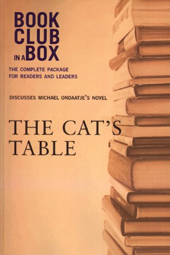 Bookclub-in-a-Box Discusses The Cat's Table by Michael Ondaatje (Book Club in a Box: The Complete Package for Readers an