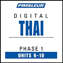 Thai Phase 1, Unit 06-10: Learn to Speak and Understand Thai with Pimsleur Language Programs  by Pimsleur