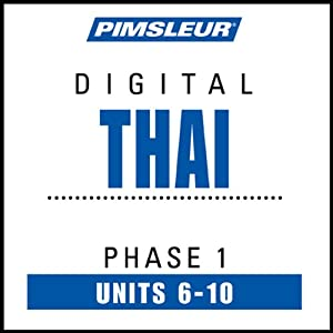 Thai Phase 1, Unit 06-10: Learn to Speak and Understand Thai with Pimsleur Language Programs | [Pimsleur]