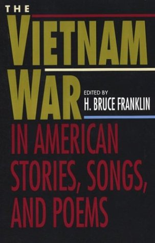 Vietnam War : In American Stories, Songs, and Poems, H. BRUCE FRANKLIN