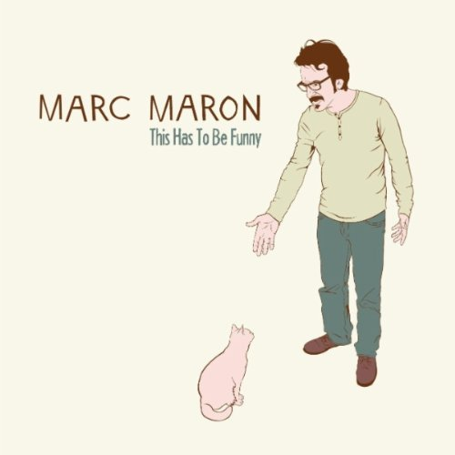 Marc Maron, This Has To Be Funny [Explicit]