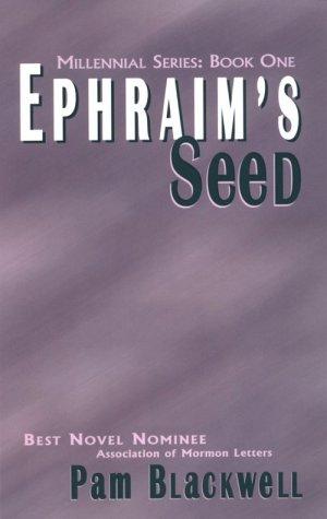 Ephraim's seed, PAM BLACKWELL