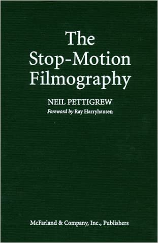 The Stop-Motion Filmography: A Critical Guide to 297 Features Using Puppet Animation