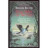 The Way of Wyrd: Tales of an Anglo-Saxon Sorcerer ~ Brian Bates