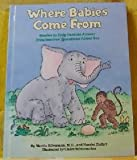 img - for Where Do Babies Come From? Stories to help parents answer preschoolers' questions about sex book / textbook / text book