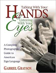 talking with your hands listening with your eyes a